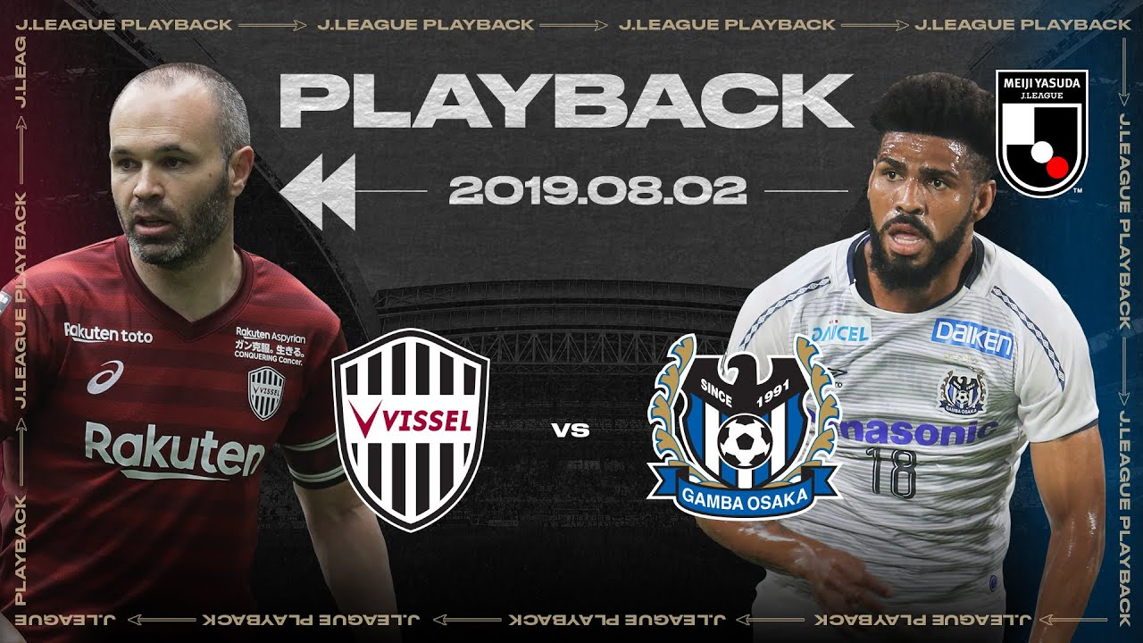 Vissel Kobe Vs Gamba Osaka Full Match Playback 2019 J1 League Youtube