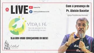 Vida e Fé | Pr. Aloísio Bacelar | 09/07/2020
