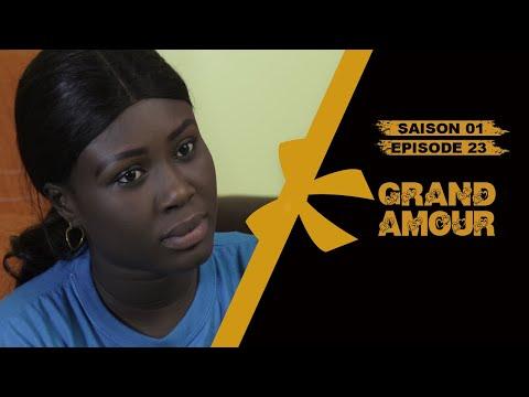 Grand Amour - Épisode 23 - Saison 01 [Partie 3]