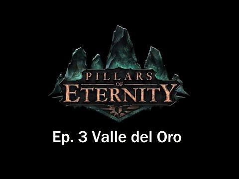 Guia Pillars of Eternity en Español | Capitulo 3 | Valle del Oro