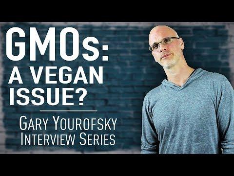Are GMOs A Vegan Issue? | Gary Yourofsky