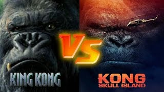 King Kong (2005) vs Kong Skull Island (2017)