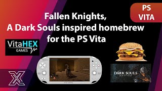 Fallen Knights ,  A Dark Souls inspired homebrew for the PS Vita