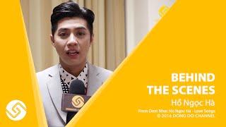 HỒ NGỌC HÀ 2016 | Đêm Nhạc Love Songs - Behind The Scenes | Đông Đô Channel
