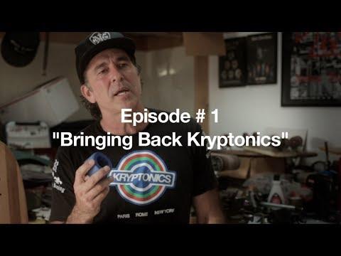 BRINGING BACK KRYPTONICS Episode # 1