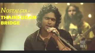 NOSTALGIA - Thaikkudam Bridge Full Song | MUSIC MOJO | Kappa TV