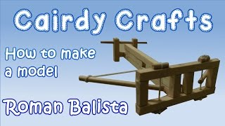 DT Projects: How to make a Model Roman Ballista