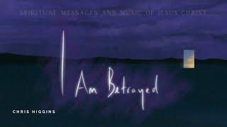 Betrayal - I Am, Betrayed