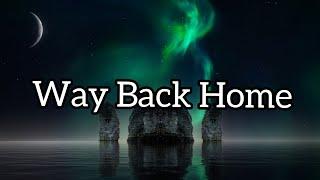 SHAUN - Way Back Home (feat. Conor Maynard) [Sam Feldt Edit] (Lyrics)