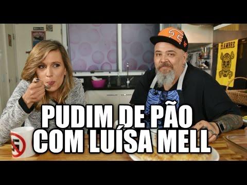 Panelaço com João Gordo - Pudim de Pão com Luísa Mell