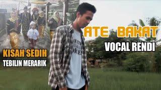 Download Ate bakat Kisah tebilin merarik Vokal Rendi Sedih Sekali Mp3