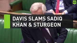 David Davis slams Sadiq Khan & Nicola Sturgeon
