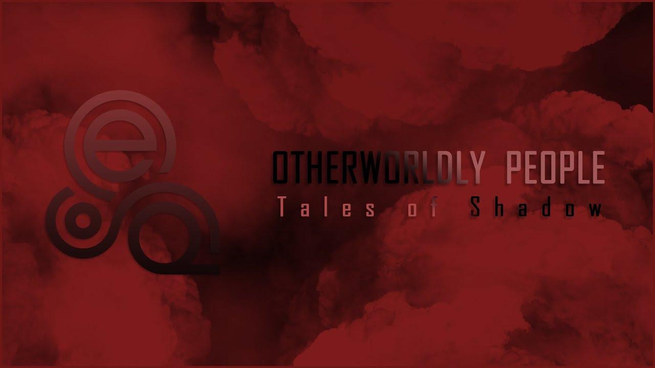 Otherworldly People - Tales of Shadow (Album)