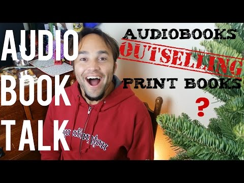 Audiobooks Outselling Print Books!? | Audio Book Chat!