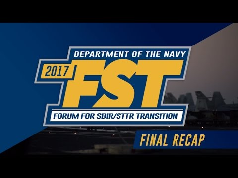 2017 Department of the Navy Forum for SBIR/STTR Transition - Final Recap