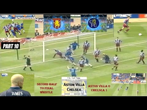 ASTON VILLA FC V CHELSEA FC - FA CUP FINAL 2000 - LIVE MATCH –  SECOND HALF  - PART TEN.