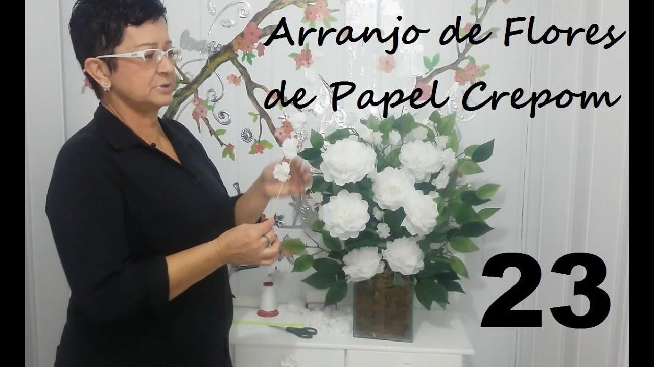 Aula 23 Como Fazer Arranjos De Flores De Papel De Crepom Acabamento Artesanato