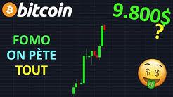 BITCOIN 9.800$ FOMO ÉNORME OU PIÈGE !? btc analyse technique crypto monnaie
