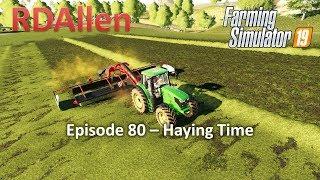 Farming Simulator 19 Ravenport E80 - Haying Time