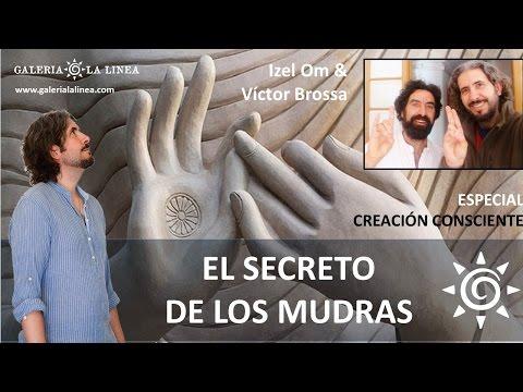EL SECRETO DE LOS MUDRAS con Izel y Víctor Brossa / Especial Creación consciente