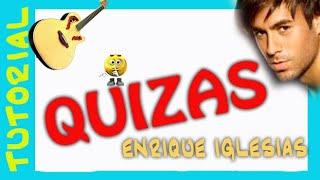 QUIZAS Enrique Iglesias ACORDES para Guitarra - arpegios rasgueo