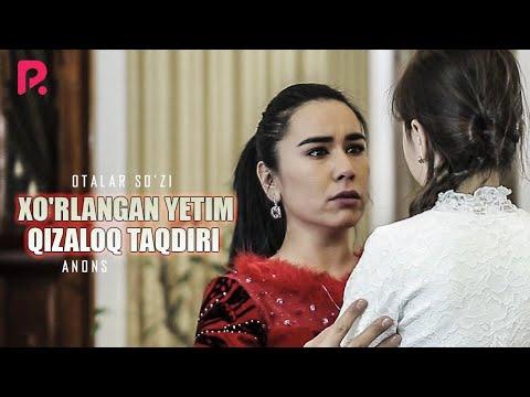 Видео: Otalar so'zi - Xo'rlangan yetim qizaloq taqdiri (anons)