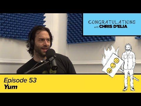 Congratulations Podcast w/ Chris D'Elia | EP53 - Yum
