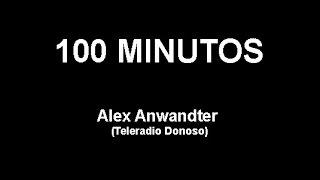 ALEX ANWANDTER 100 Minutos