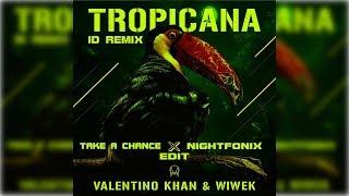 Valentino Khan & Wiwek - Tropicana ID Remix (ORIENTAL FIXATIONS x Nightfonix Edit)
