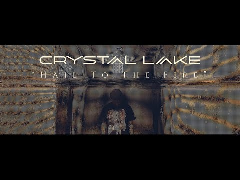 Crystal Lake - Hail To The Fire  (Official Music Video)