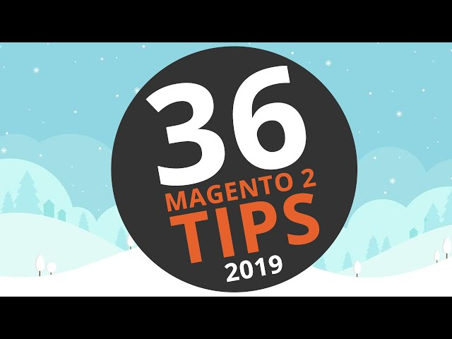 36 Magento 2 TIPS (Easy-To-Follow) - Must watch!