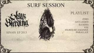 Slow Bleeding - Surf Session