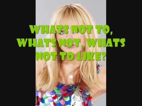 Hannah Montana - Whats not to like? with lyrics