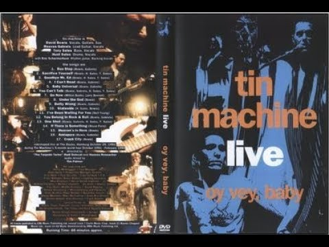 THE TOUR DE FORCE THAT IS TIN MACHINE LIVE ~ OY VEY, BABY
