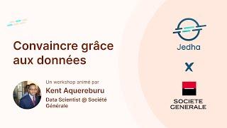 Convaincre grâce aux données - Kent Aquereburu, Data Scientist chez Société Générale