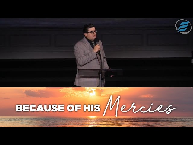 09/19/2021  |  Because of His Mercies  |  Rev. Tyler Ritchey
