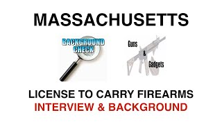 The Massachusetts Gun Permit Process (LTC) Part 3 of 3: Interview & Background Checks