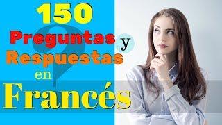 150 Preguntas y Respuestas Más Comunes en Francés 🙋Aprende Francés Práctico ???🤔???