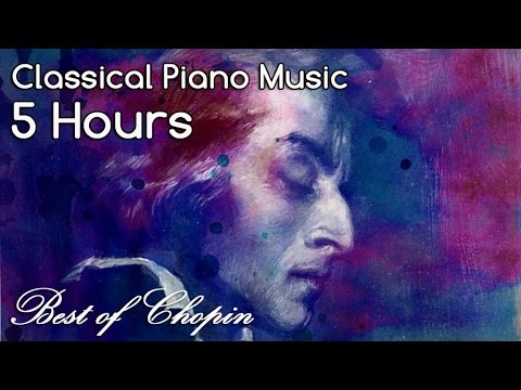 THE BEST OF CHOPIN  5 HOURS Classical Music Piano Nocturnes Studying Ccentrati Playlist Mix