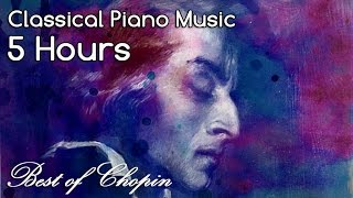 Repeat youtube video THE BEST OF CHOPIN - 5 HOURS Classical Music Piano Nocturnes Studying Concentration Playlist Mix