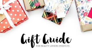 2015 Gift Guide for Beauty Lovers (Mostly!) + Giveaway
