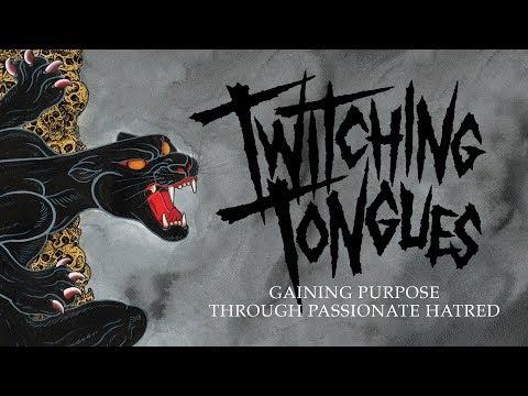 """Twitching Tongues """"Gaining Purpose Through Passionate Hatred"""" (FULL ALBUM)"""