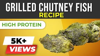 GRILLED CHUTNEY FISH - Healthy Fish Recipes - Fish recipes Indian style - | WEIGHT LOSS recipe