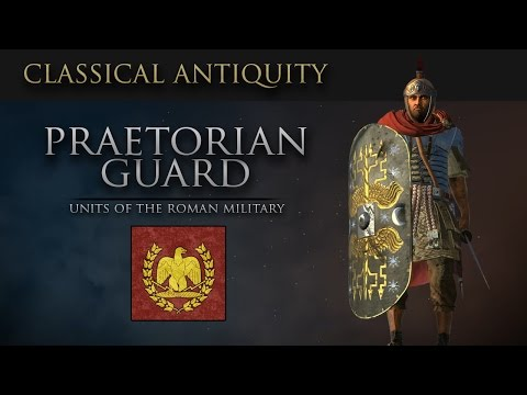 Units of Classical Antiquity: The Praetorian Guard (Roman Ar