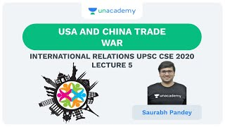 L5: USA and China Trade War | International Relations Plus (UPSC CSE) | Saurabh Pandey
