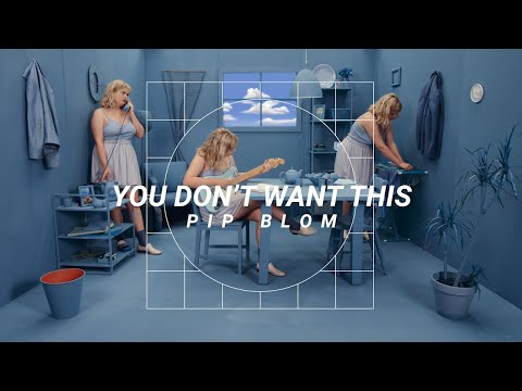 Pip Blom - You Don't Want This (offical video)