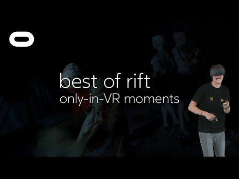 Best of Rift: Only-in-VR Moments | VR Gameplay | Oculus