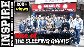 Rise of Aizawl FC - Struggle, Love, Emotion & Football | INSPIRE#1