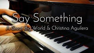 Say Something - A Great Big World & Christina Aguilera - SLS Piano Cover