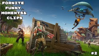 Fortnite Funny Moments& Clips #2